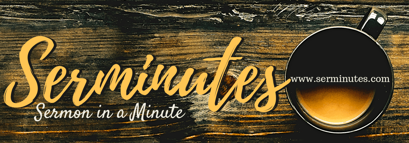 Serminutes – Sermon in a Minute